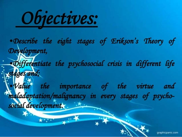 eriksons theory of development Stages of social-emotional development in children and teenagers  erikson's eight stages of development 1 learning basic trust versus basic mistrust (hope.