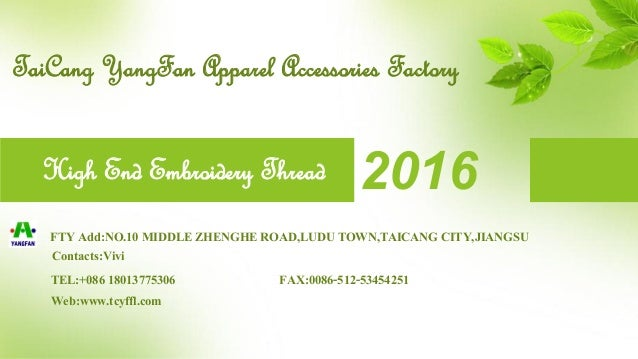 2016High End Embroidery Thread TaiCang YangFan Apparel Accessories Factory FTY Add:NO.10 MIDDLE ZHENGHE ROAD,LUDU TOWN,TAI...