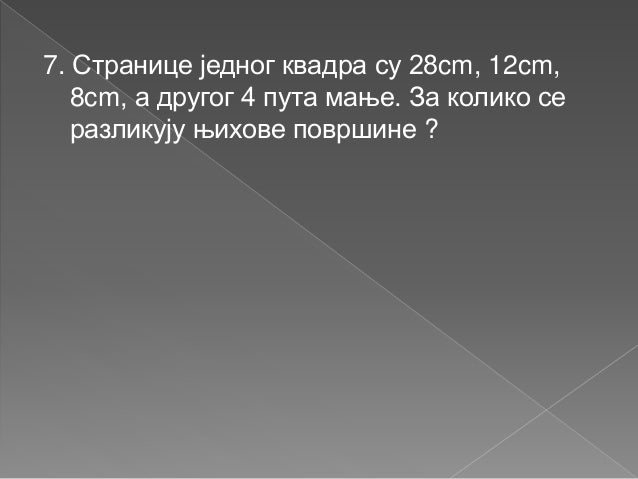 a = 28cm b = 12cm c = 8cm a = 28 : 4 = 7 b = 12 : 4 = 3 c = 8 : 4 = 2 P1 = 2 ∙ ( ac + bc + ab ) P1 = 2 ∙ ( 28 ∙ 8 + 12 ∙ 8...