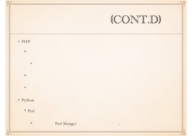 近代動的型付け(CONT.D) PHP 適当に書けば動く 利点でもあるし欠点でもある 型の議論などの場では揶揄されることも多い 多くのも問題を解決してきたのは事実 Python Perl 書くのイヤになったよね クセのある Perl Monge...
