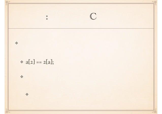 コラム: 機械語とC言語の接点 気軽に知ることができる接点について紹介 a[2] == 2[a]; 式の値は? 「真」