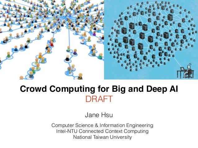 Jane Hsu Computer Science & Information Engineering Intel-NTU Connected Context Computing National Taiwan University Crowd...