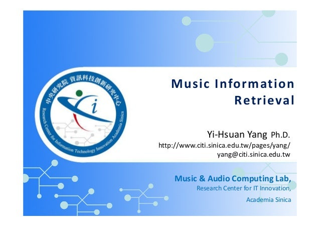 Music Information Retrieval Music & Audio Computing Lab, Research Center for IT Innovation, Academia Sinica Yi-Hsuan Yang ...