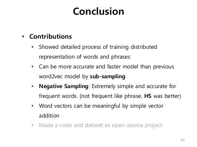 • Contributions • Showed detailed process of training distributed representation of words and phrases • Can be more accura...