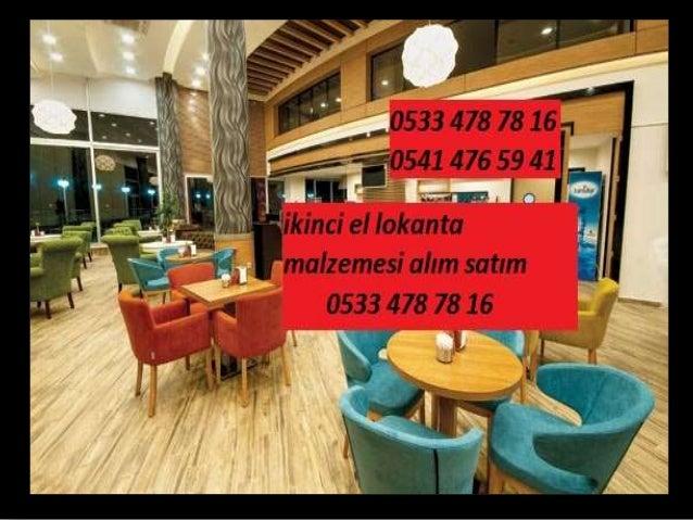 İkinci el lokanta malzemesi alan yerler 0533 478 78 16