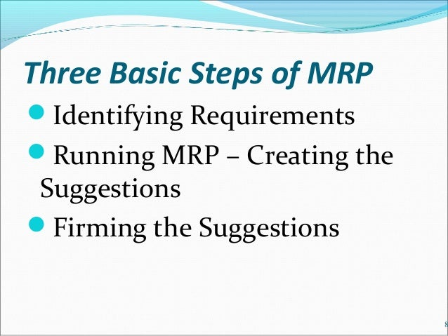 the role and importance of material requirements planning mrp Systems which are driven by material requirements planning (mrp) -the role of capacity planning in the production planning and control rough-cut capacity planning (rccp), and capacity requirement planning (crp.