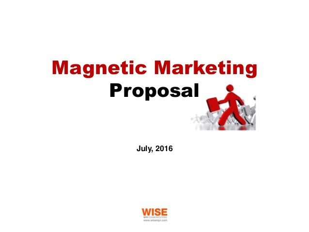 July, 2016 Magnetic Marketing Proposal