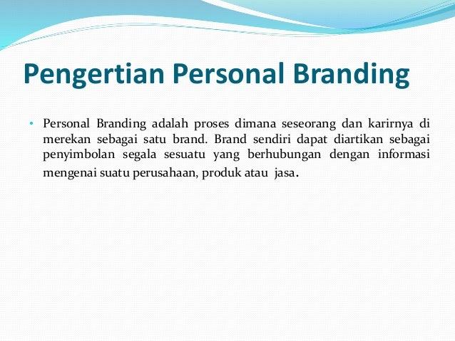 4 cara membangun personal branding  Buat tagline  Perbanyak soulmate  Optimalkan akun media sosial  Buat website priba...