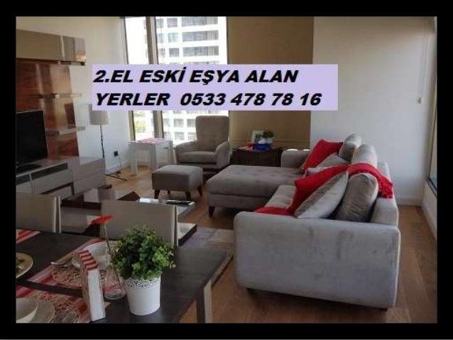 2.EL ESKİ EŞYA ALAN YERLER 0533 478 78 16