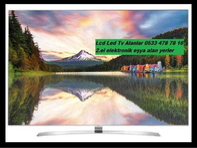 Lcd Led Tv Alanlar 0533 478 78 16