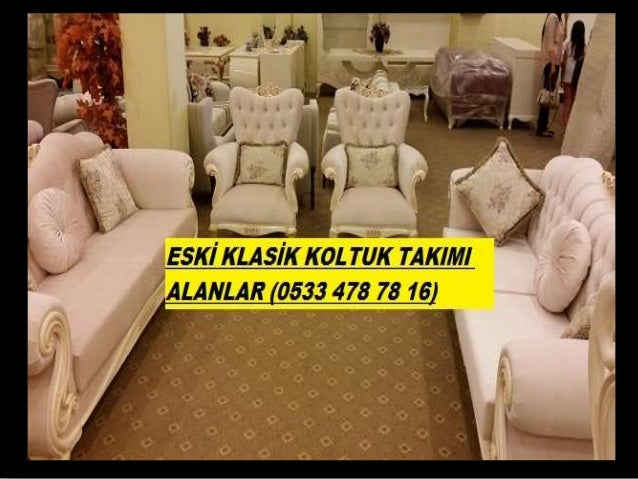 ESKİ KLASİK KOLTUK TAKIMI ALANLAR (0533 478 78 16)
