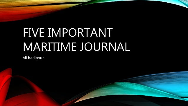 FIVE IMPORTANT MARITIME JOURNAL Ali hadipour