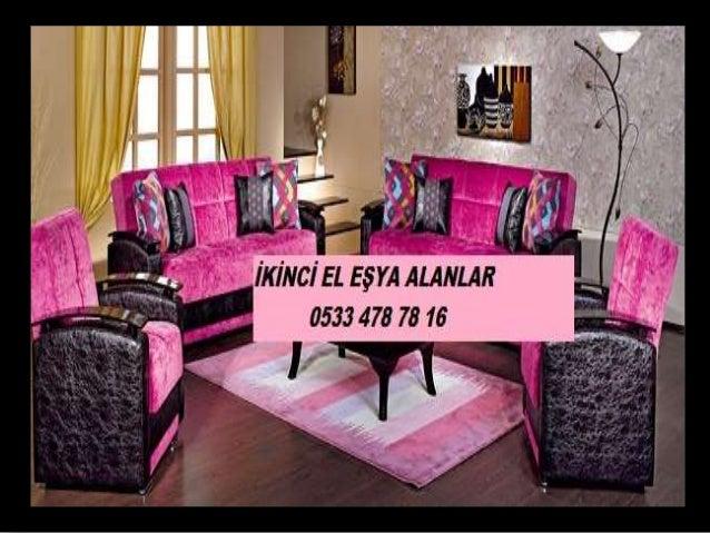 İKİNCİ EL EŞYA ALANLAR 0533 478 78 16