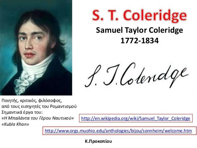 Samuel Taylor Coleridge 1772-1834 http://www.orgs.muohio.edu/anthologies/bijou/sonnheim/welcome.htm http://en.wikipedia.or...