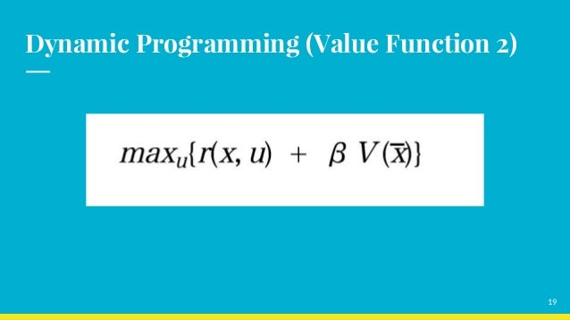 Dynamic Programming (Value Function 2) 19