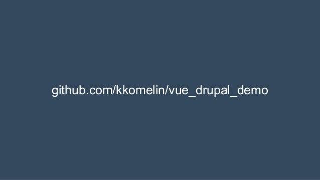github.com/kkomelin/vue_drupal_demo