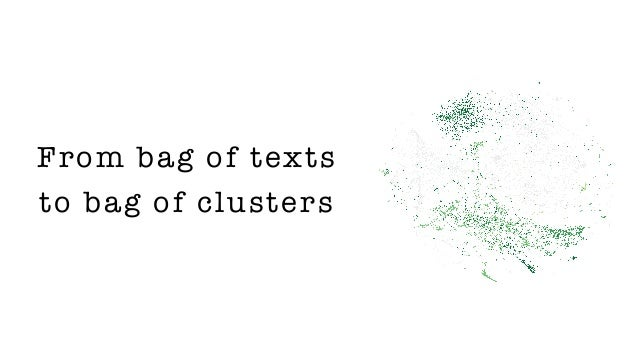 From bag of texts to bag of clusters
