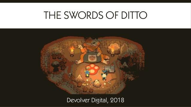 В разработке Devolver Digital, 2018 THE SWORDS OF DITTO