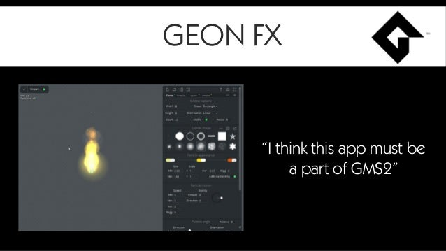"""GEON FX """"I think this app must be a part of GMS2"""""""