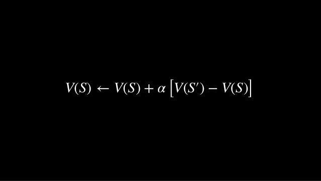 V(S) ← V(S) + α [V(S′) − V(S)]