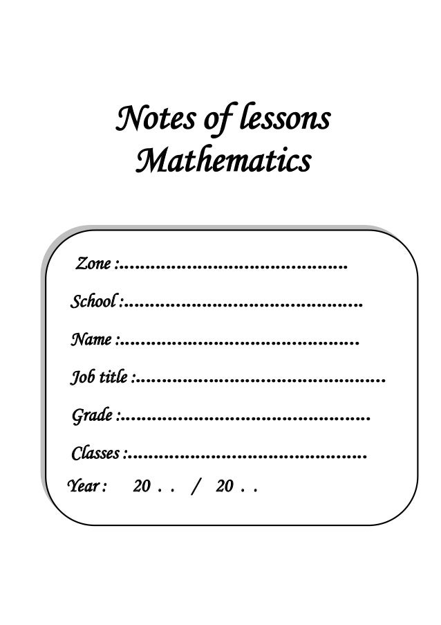 Notes of lessons Mathematics ............................................Zone : .............................................