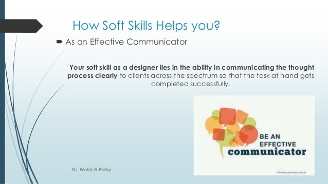 How Soft Skills Helps you?  As an Effective Communicator Your soft skill as a designer lies in the ability in communicati...
