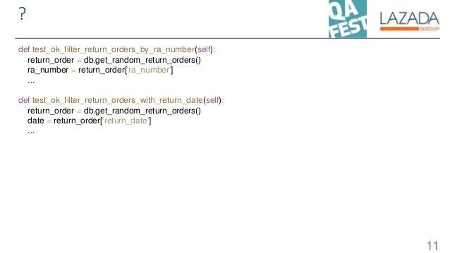 ? 11 def test_ok_filter_return_orders_by_ra_number(self): return_order = db.get_random_return_orders() ra_number = return_...