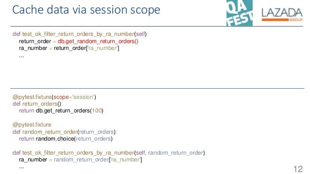 Cache data via session scope 12 def test_ok_filter_return_orders_by_ra_number(self): return_order = db.get_random_return_o...