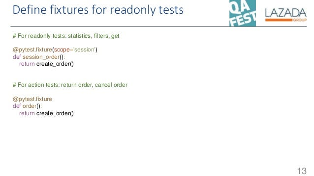Define fixtures for readonly tests 13 # For readonly tests: statistics, filters, get @pytest.fixture(scope='session') def ...