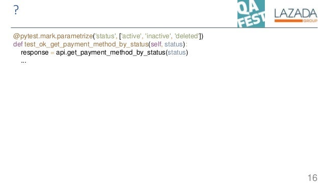 ? @pytest.mark.parametrize('status', ['active', 'inactive', 'deleted']) def test_ok_get_payment_method_by_status(self, sta...