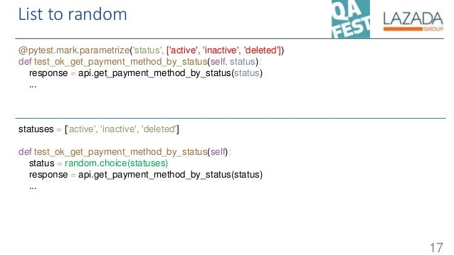 List to random @pytest.mark.parametrize('status', ['active', 'inactive', 'deleted']) def test_ok_get_payment_method_by_sta...