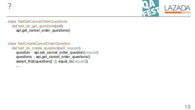 ? 19 class TestGetCancelOrderQuestions: def test_ok_get_questions(self): api.get_cancel_order_questions() class TestCreate...