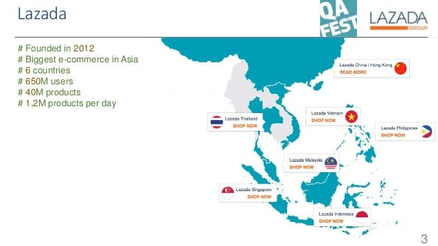 Lazada 3 # Founded in 2012 # Biggest e-commerce in Asia # 6 countries # 650M users # 40M products # 1,2M products per day