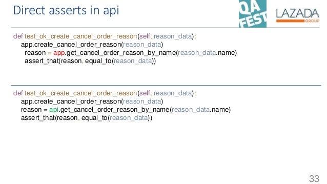 Direct asserts in api 33 def test_ok_create_cancel_order_reason(self, reason_data): app.create_cancel_order_reason(reason_...