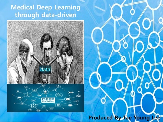 Medical Deep Learning through data-driven Produced By Tae Young Lee