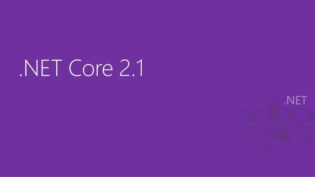NET Core Previews - New Features in  NET Core and ASP NET Core 2 1, …