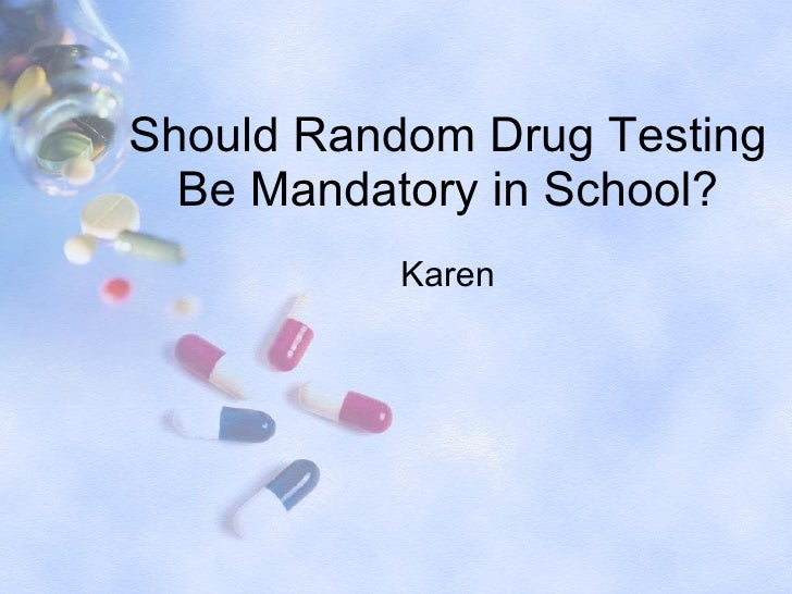 mandatory drug test for students essay