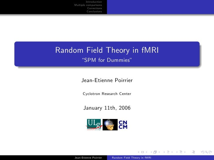 Introduction      Multiple comparisons                Corrections                Conclusions     Random Field Theory in fM...