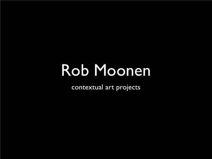 Rob Moonen  contextual art projects