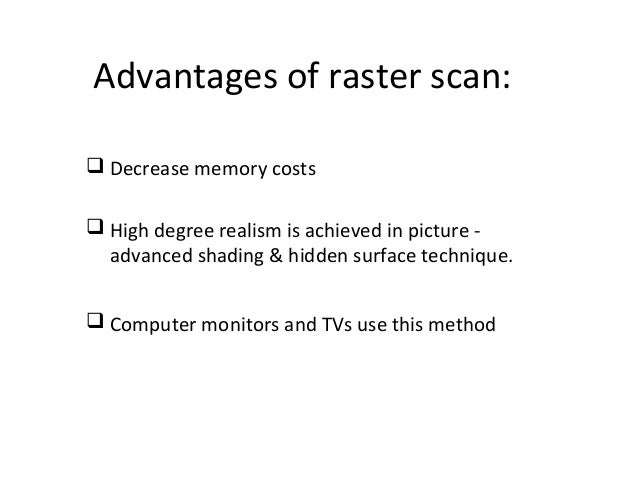 advantages of raster graphics
