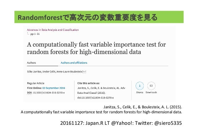Randomforestで高次元の変数重要度を見る Janitza,S.,Celik,E.,&Boulesteix,A.L.(2015). AcomputaAonallyfastvariableimport...