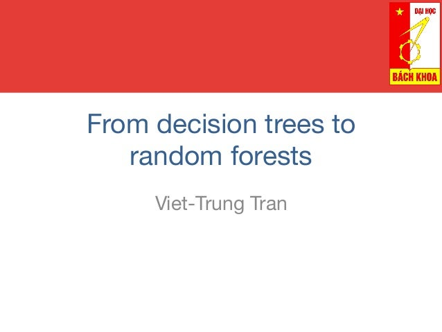 From decision trees to random forests Viet-Trung Tran