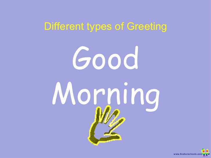 Random greetings good morning different types of greeting m4hsunfo