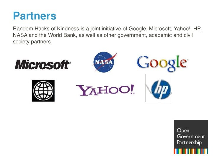 Partners<br />Random Hacks of Kindness is a joint initiative of Google, Microsoft, Yahoo!, HP, <br />NASAand the World Ban...