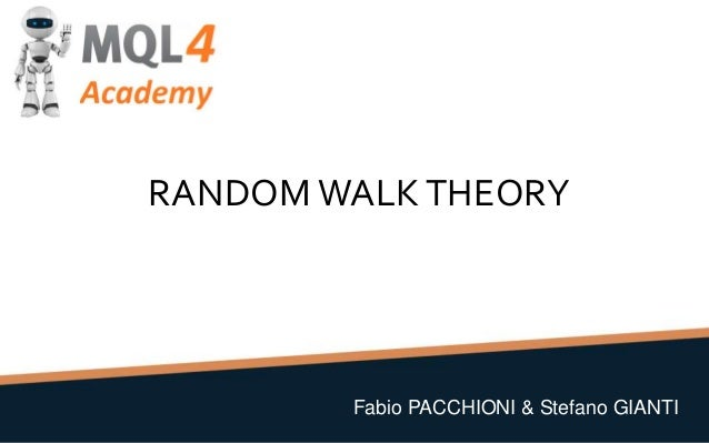 RANDOM WALKTHEORY Fabio PACCHIONI & Stefano GIANTI