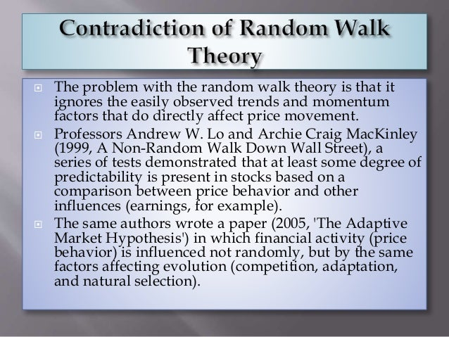 theory of random walks predicting stock In order to put the theory of random walks into perspective we first discuss, in brief and general terms, the two approaches to predicting stock prices that are.