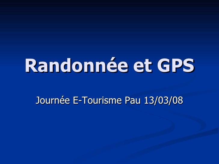 Randonnée et GPS Journée E-Tourisme Pau 13/03/08