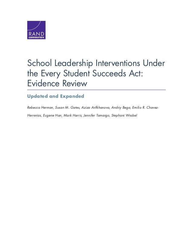 C O R P O R A T I O N School Leadership Interventions Under the Every Student Succeeds Act: Evidence Review Updated and Ex...