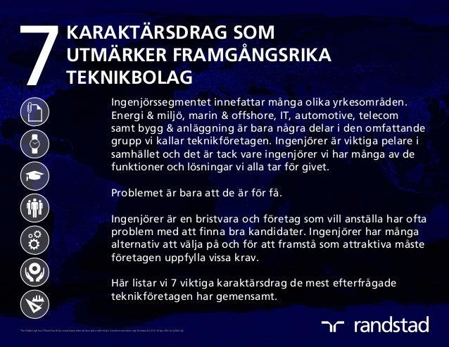 7 KARAKTÄRSDRAG SOM UTMÄRKER FRAMGÅNGSRIKA TEKNIKBOLAG Ingenjörssegmentet innefattar många olika yrkesområden. Energi & mi...