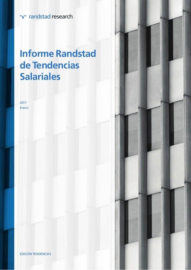 Informe Randstad de Tendencias Salariales 2017 Enero EDICIÓN TENDENCIAS